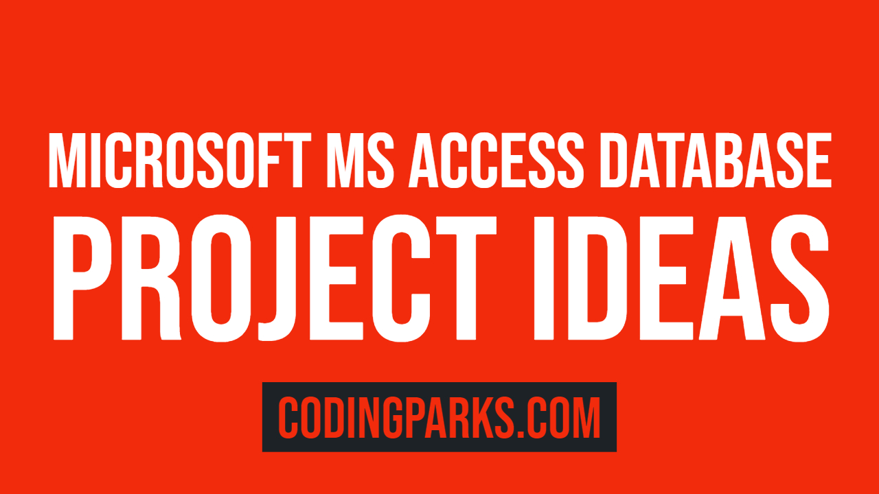 MS Access Database Project Ideas, MS Access Assignment Help