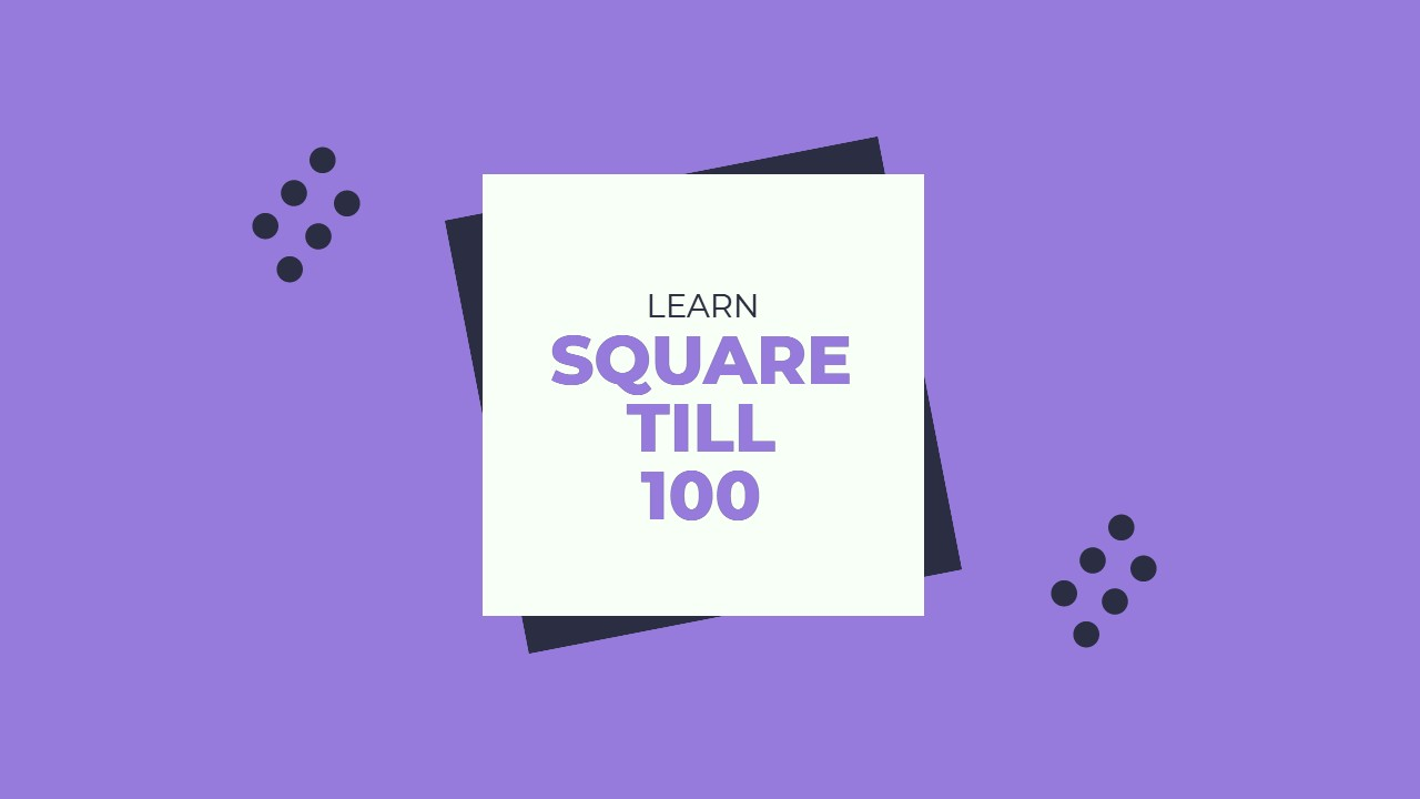 Square and Squareroot till 100