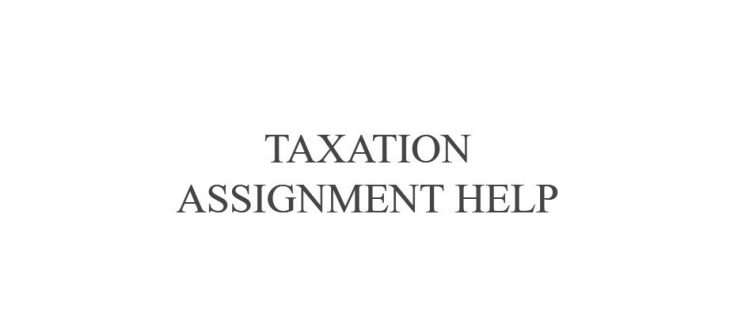 Taxation Assignment Help, Accounting assignment help
